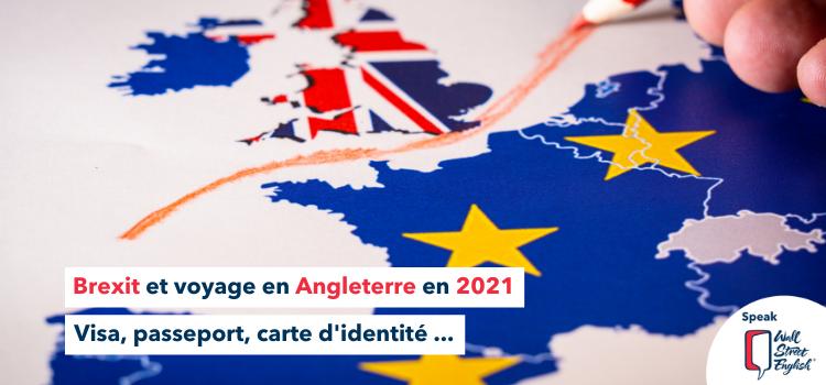 Brexit et voyage en Angleterre en 2021 : visa, passeport, carte d'identité...